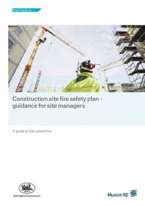 Construction site fire safety plan - guidance for site managers. A guide to loss prevention