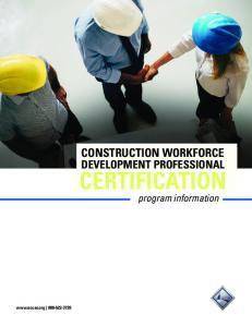 CONSTRUCTION WORKFORCE DEVELOPMENT PROFESSIONAL CERTIFICATION. program information