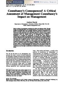 Consultancy s Consequences? A Critical Assessment of Management Consultancy s Impact on Management