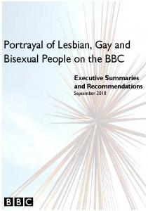 Consultation. Report. Portrayal of Lesbian, Gay and. Bisexual People on the BBC. Portrayal of Lesbian, Gay and. Bisexual Audiences on the BBC