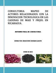 CONSULTORIA: MAPEO DE ACTORES RELACIONADOS CON LA INNOVACION TECNOLOGICA EN LAS CADENAS DE MAIZ Y FRIJOL EN NICARAGUA