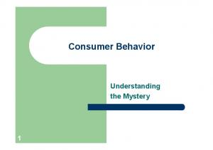 Consumer Behavior. Understanding the Mystery