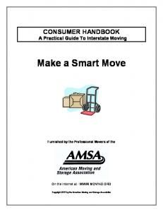 CONSUMER HANDBOOK A Practical Guide To Interstate Moving. Make a Smart Move. Furnished by the Professional Movers of the