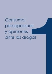 Consumo, y opiniones ante las drogas