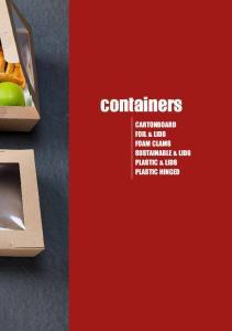 containers CARTONBOARD FOIL & LIDS FOAM CLAMS SUSTAINABLE & LIDS PLASTIC & LIDS PLASTIC HINGED