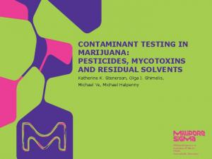 CONTAMINANT TESTING IN MARIJUANA: PESTICIDES, MYCOTOXINS AND RESIDUAL SOLVENTS