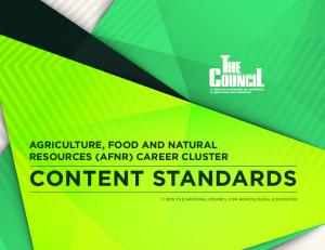 CONTENT STANDARDS AGRICULTURE, FOOD AND NATURAL RESOURCES (AFNR) CAREER CLUSTER 2015 THE NATIONAL COUNCIL FOR AGRICULTURAL EDUCATION