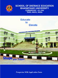 CONTENTS. About the University. The School of Distance Education. Salient Features of the Distance Education Programmes. General Information