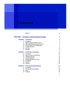 Contents. PART ONE Principles of Good Database Design 1. CHAPTER 1 Introduction 3. CHAPTER 2 Introduction to Databases 13