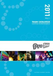 contents TRADE CATALOGUE LIGHTING ENTERTAINMENT ISSUE 11 HAZE, FOG MACHINES AND FLUIDS LED LIGHTING