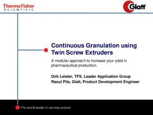 Continuous Granulation using Twin Screw Extruders