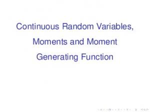 Continuous Random Variables, Moments and Moment Generating Function