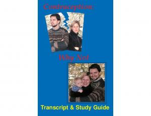 Contraception: Why Not. Transcript & Study Guide