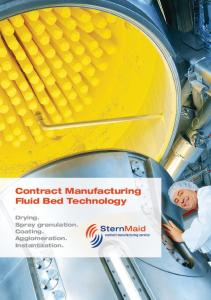 Contract Manufacturing Fluid Bed Technology. Drying. Spray granulation. Coating. Agglomeration. Instantization