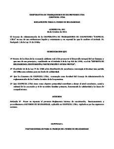COOPERATIVA DE TRABAJADORES DE COLMOTORES LTDA COOPECOL LTDA REGLAMENTO PARA EL FONDO DE SOLIDARIDAD. ACUERDO No de Octubre de 2011