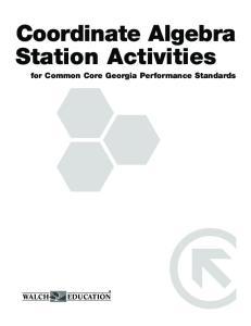 Coordinate Algebra Station Activities. for Common Core Georgia Performance Standards