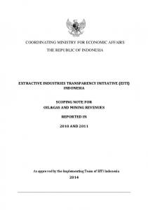 COORDINATING MINISTRY FOR ECONOMIC AFFAIRS THE REPUBLIC OF INDONESIA EXTRACTIVE INDUSTRIES TRANSPARENCY INITIATIVE (EITI) INDONESIA