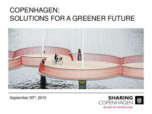 COPENHAGEN: SOLUTIONS FOR A GREENER FUTURE. September 30 th, 2015
