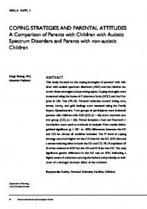 COPING STRATEGIES AND PARENTAL ATTITUDES A Comparison of Parents with Children with Autistic Spectrum Disorders and Parents with non-autistic Children