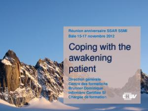 Coping with the awakening patient