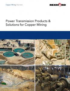 Copper Mining Overview. Power Transmission Products & Solutions for Copper Mining