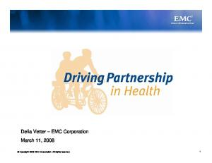 Copyright 2008 EMC Corporation. All rights reserved. Delia Vetter EMC Corporation March 11, 2008