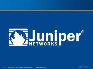 Copyright 2009 Juniper Networks, Inc