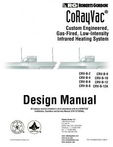 CoRayVac. Design Manual. Custom Engineered, Gas-Fired, Low-Intensity Infrared Heating System CRV-B-2 CRV-B-4 CRV-B-6 CRV-B-8