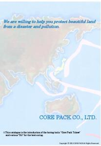CORE PACK CO., LTD. We are willing to help you protect beautiful land from a disaster and pollution