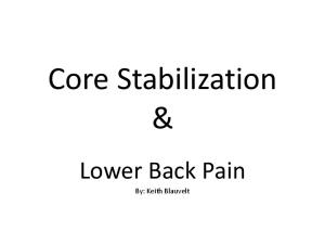 Core Stabilization & Lower Back Pain. By: Keith Blauvelt