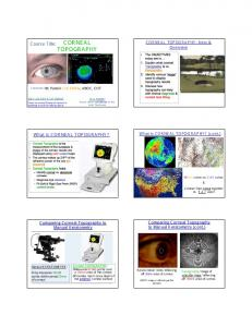 CORNEAL TOPOGRAPHY. Course Title: What is CORNEAL TOPOGRAPHY? CORNEAL TOPOGRAPHY: Intro & Overview. What is CORNEAL TOPOGRAPHY? (cont