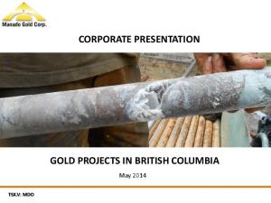 CORPORATE PRESENTATION GOLD PROJECTS IN BRITISH COLUMBIA