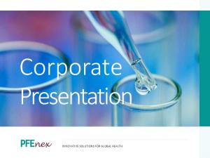 Corporate Presentation INNOVATIVE SOLUTIONS FOR GLOBAL HEALTH