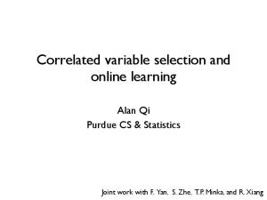 Correlated variable selection and online learning