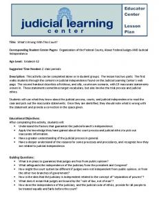 Corresponding Student Center Pages: Organization of the Federal Courts; About Federal Judges AND Judicial Independence