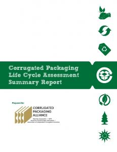 Corrugated Packaging Life Cycle Assessment Summary Report. Prepared for: