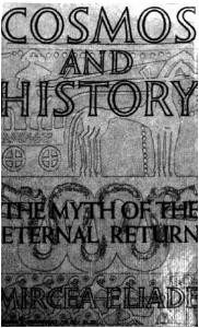COSMOS an d HISTORY MIRCEA ELIADE. The Myth of HAEPER TORCHROOKS. Harper & Brothers. York. the Eternal Return. Publishers * New