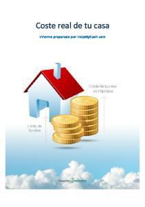 Coste real de tu casa. Informe preparado por HelpMyCash.com