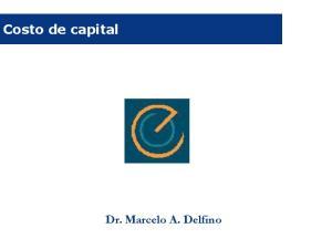 Costo de capital. Dr. Marcelo A. Delfino