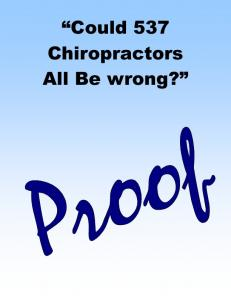 Could 537 Chiropractors All Be wrong?