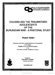 COUNSELING THE TRAUMATISED ADOLESCENTS OF THE BURUNDIAN WAR - A PASTORAL STUDY