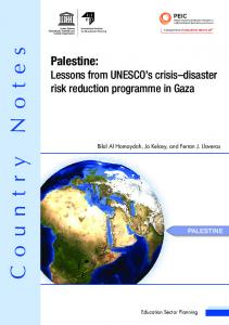 Country Notes. Palestine: Lessons from UNESCO s crisis disaster risk reduction programme in Gaza PALESTINE