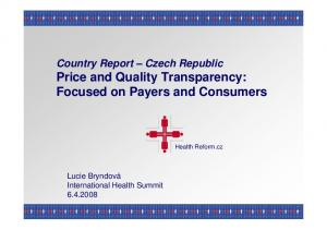 Country Report Czech Republic Price and Quality Transparency: Focused on Payers and Consumers