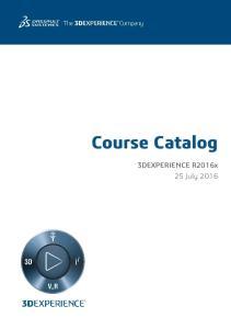 Course Catalog 3DEXPERIENCE R2016x 25 July 2016