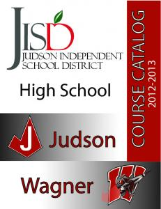 COURSE CATALOG COURSE CATALOG. Judson Independent School District High School. Judson. Wagner
