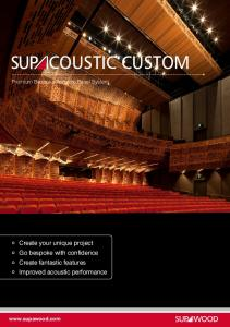 COUSTIC CUSTOM. Create your unique project Go bespoke with confidence Create fantastic features Improved acoustic performance