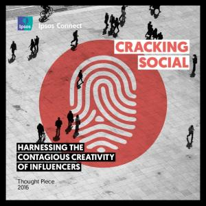 CRACKING SOCIAL HARNESSING THE CONTAGIOUS CREATIVITY OF INFLUENCERS