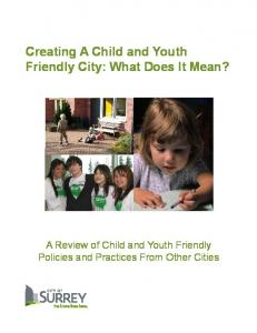 Creating A Child and Youth Friendly City: What Does It Mean? A Review of Child and Youth Friendly Policies and Practices From Other Cities