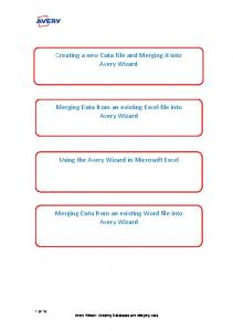 Creating a new Data File and Merging it into Avery Wizard. Merging Data from an existing Excel file into Avery Wizard