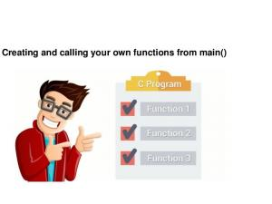 Creating and calling your own functions from main()